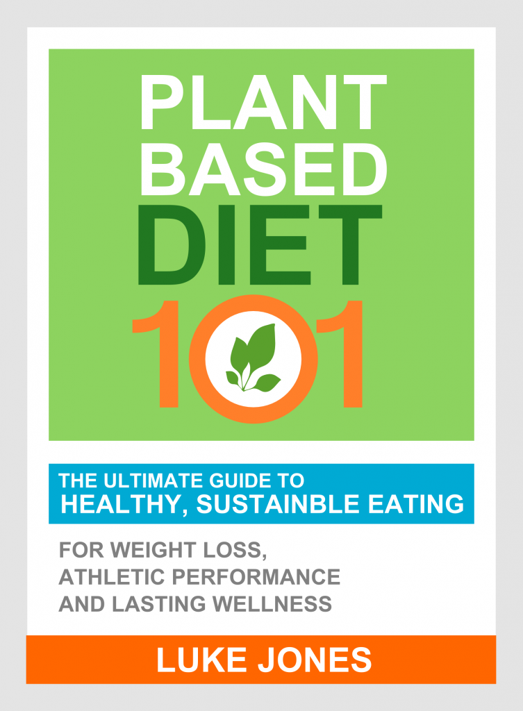 Plant Based Diet 101 Ebook