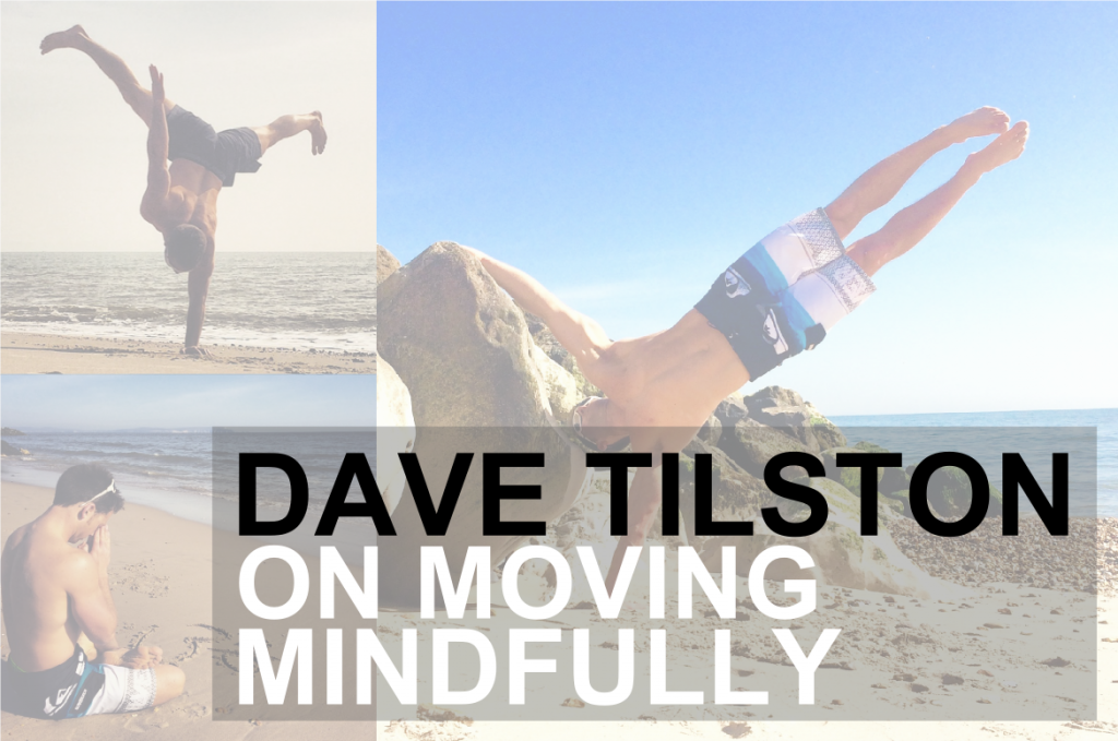 Dave Tilston on Mindful Movement