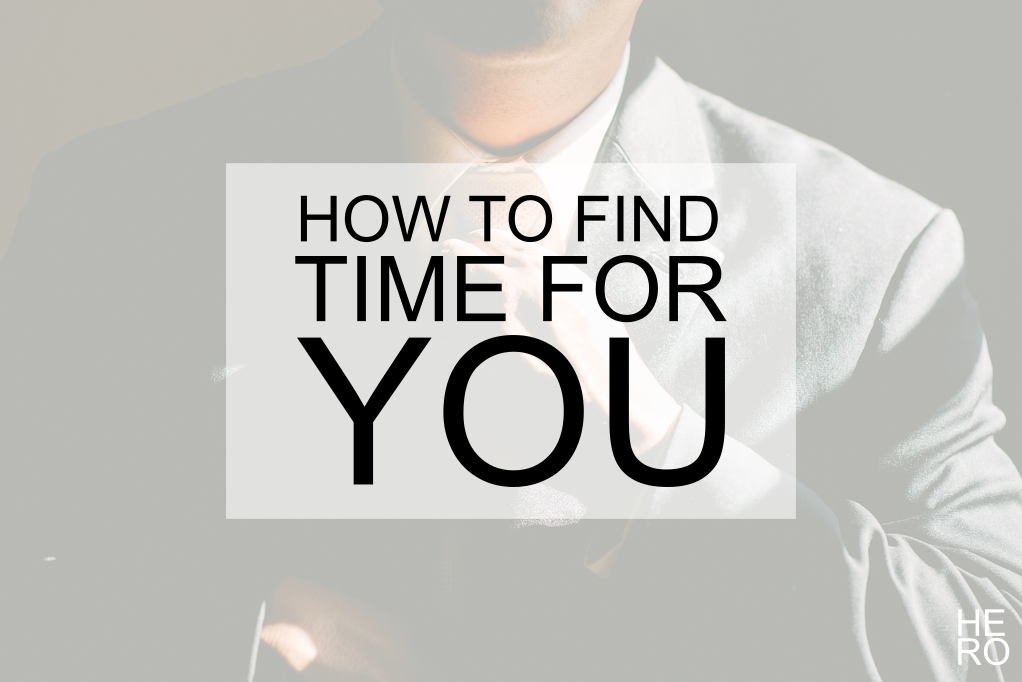 How to Find Time for Yourself When Life is Busy