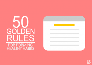 The 50 Golden Rules for Forming Healthy Habits