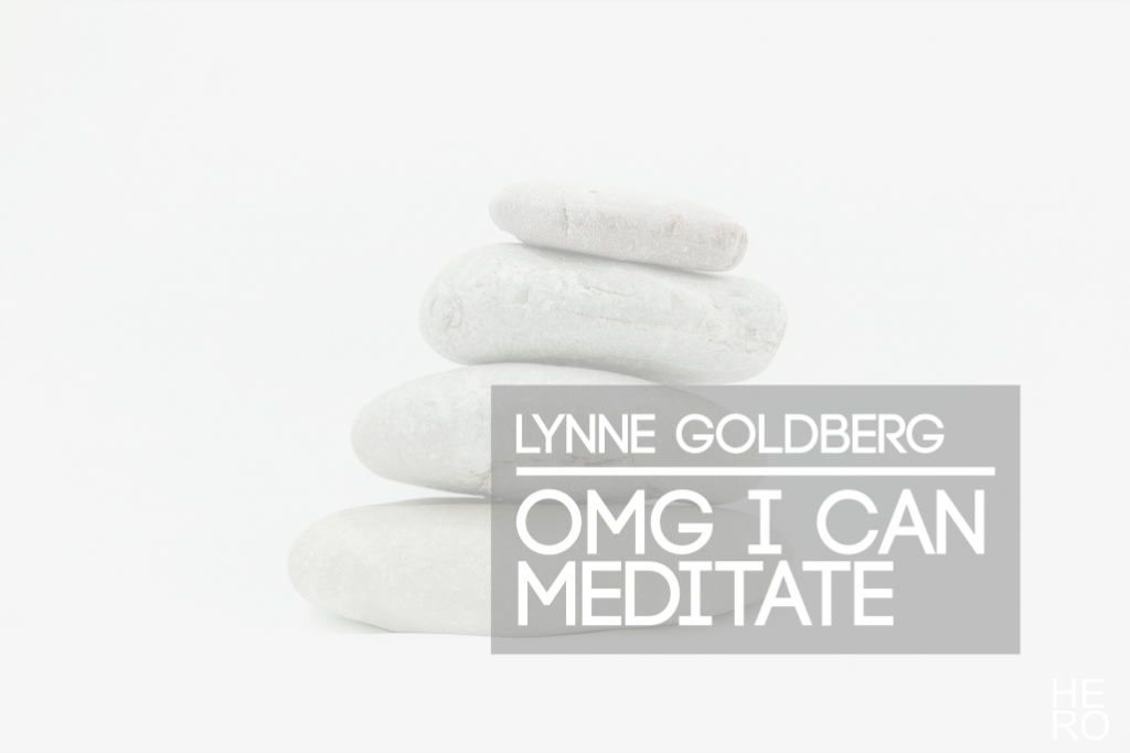 Lynne Goldberg on Overcoming Struggles with Meditation (Plus an App Giveaway)