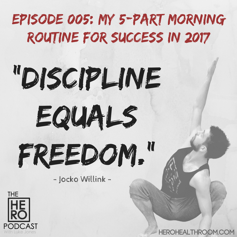 005 | My 5-Part Morning Routine For Success In 2017