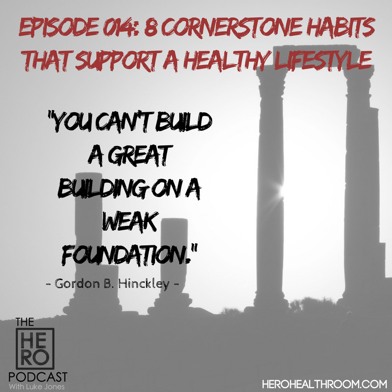 014 | 8 Cornerstone Habits That Support a Healthy Lifestyle