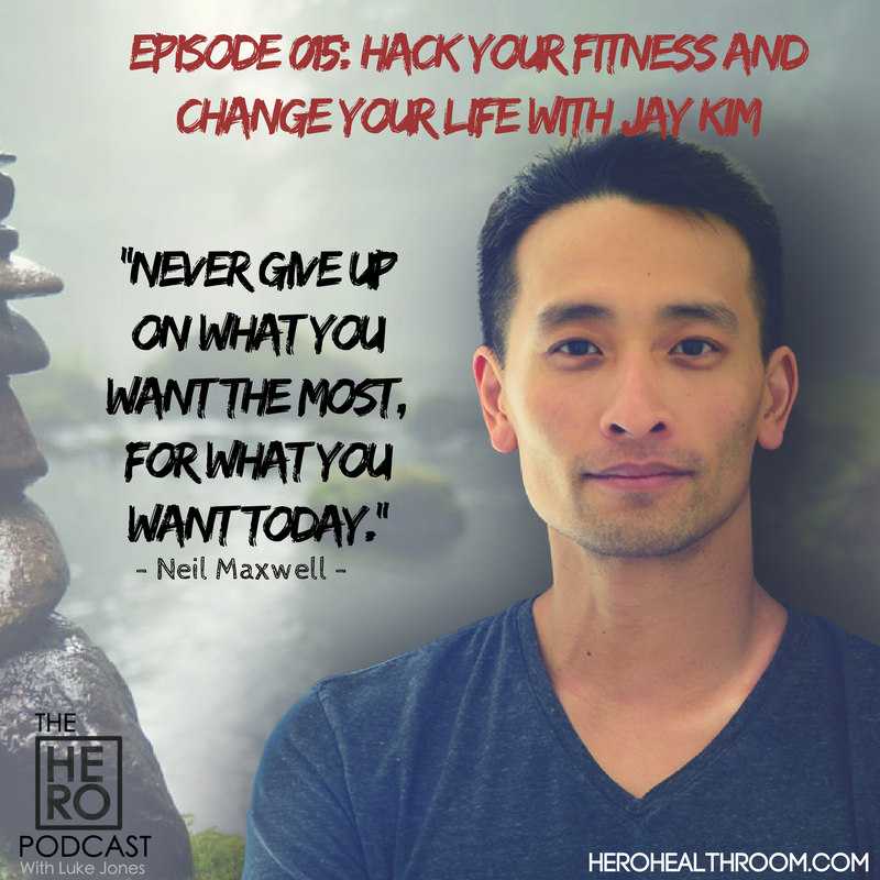015 | Hack Your Fitness and Change Your Life With Jay Kim