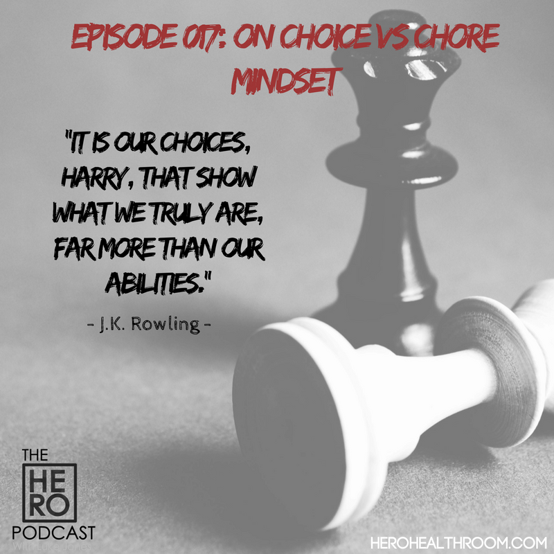 017 | The Choice vs Chore Mindset